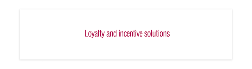 Loyalty and Incentive Solutions